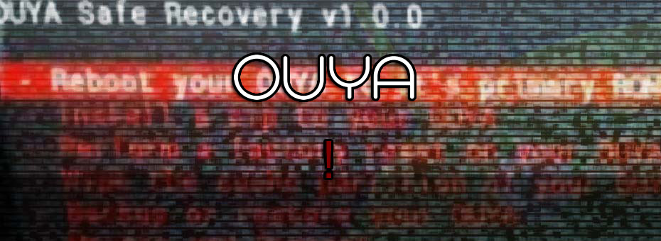Section 5: Restoring your Ouya Firmware.